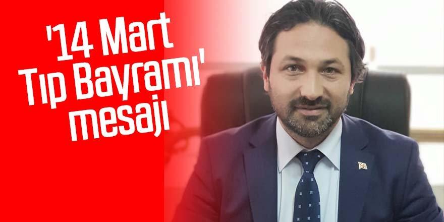 AK Parti İlçe Başkanı Zübeyir Dursun '14 Mart Tıp Bayramı' mesajı