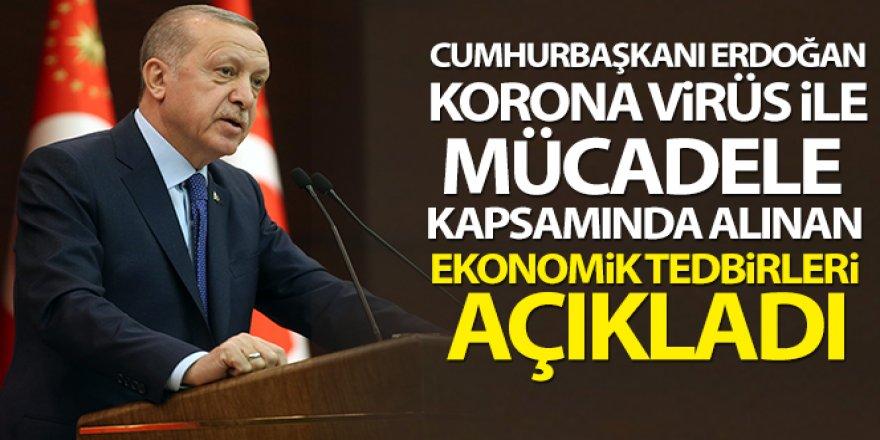 Cumhurbaşkanı Erdoğan korona virüs ile mücadele kapsamında ekonomik destekleri açıkladı