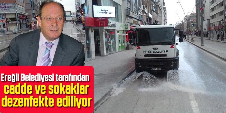 Ereğli Belediyesi tarafından cadde ve sokaklar dezenfekte ediliyor