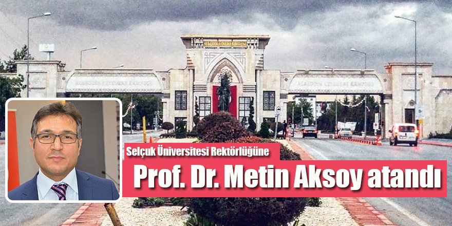 Selçuk Üniversitesine Yeni Rektör Atandı