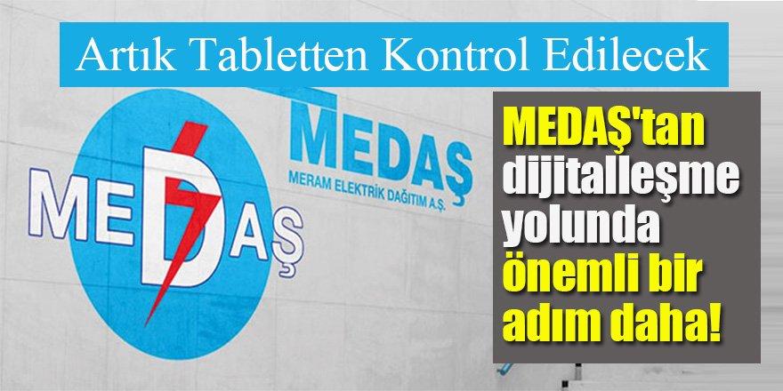 MEDAŞ Tesisat Kontrolünde Tablet Uygulamasını Hayata Geçirdi