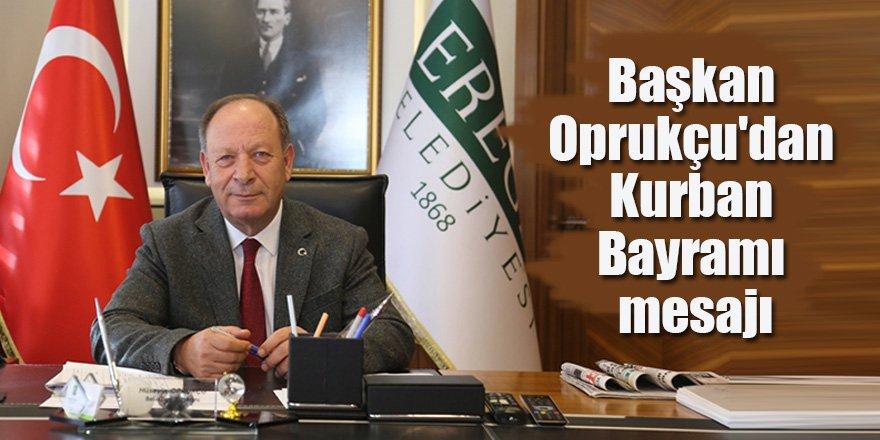 Başkan Oprukçu'dan Kurban Bayramı mesajı