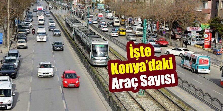 Konya'da motorlu kara taşıt sayısı açıklandı