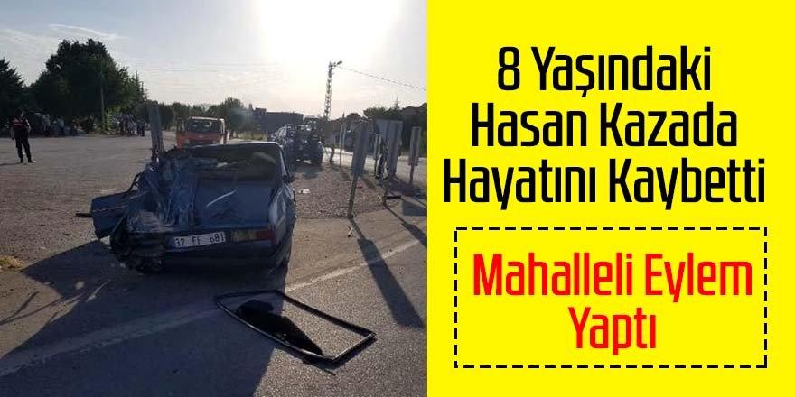 8 yaşındaki Hasan kazada öldü, mahalleli eylem yaptı