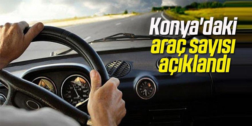 Konya'daki araç sayısı açıklandı