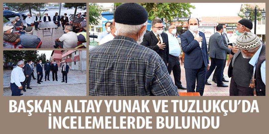 Başkan Altay Yunak ve Tuzlukçu'da İncelemelerde Bulundu