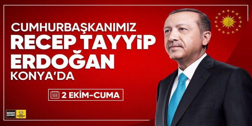 Cumhurbaşkanımız Konya'ya Geliyor