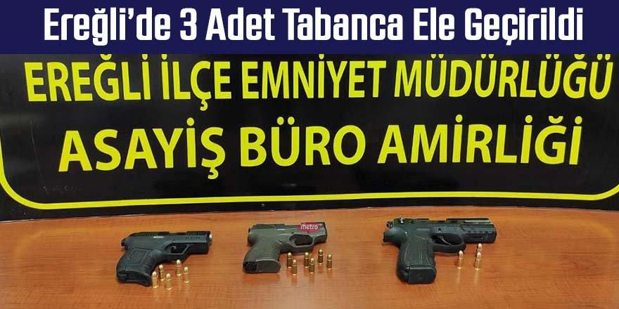 Ereğli'de 3 adet tabanca ele geçirildi