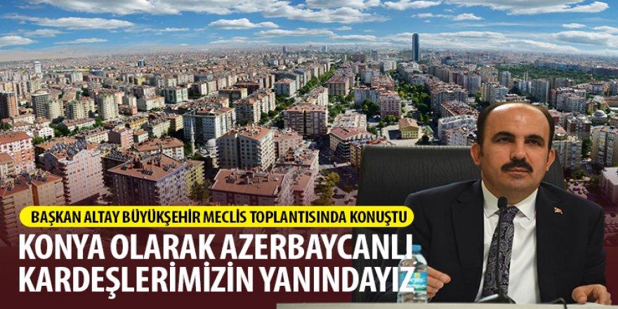 Konya Olarak Azerbaycanlı Kardeşlerimizin Yanındayız