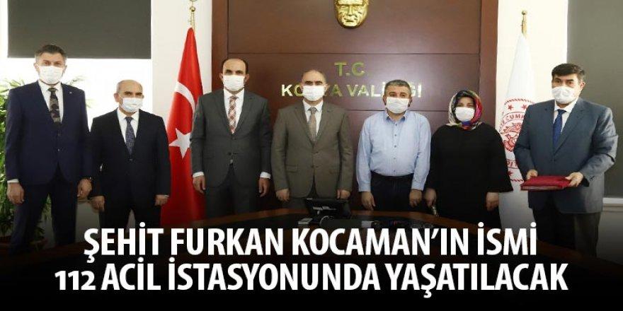 Şehit Furkan Kocaman'ın İsmi 112 Acil İstasyonunda Yaşatılacak