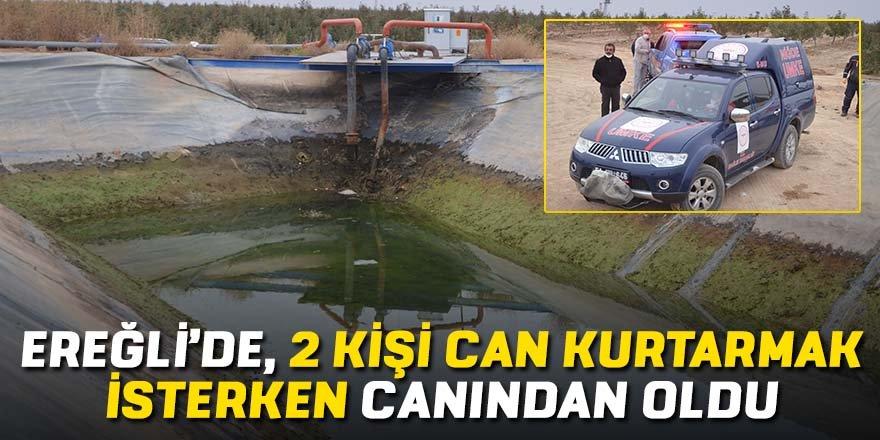 Ereğli'de sulama havuzu can aldı; 2 ölü
