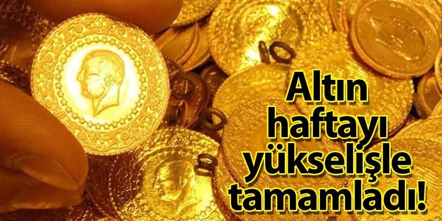 Altın fiyatları haftayı yükselişle tamamladı!