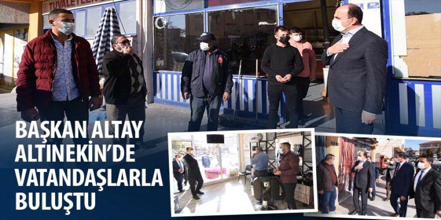 Başkan Altay Altınekin'de Vatandaşlarla Buluştu
