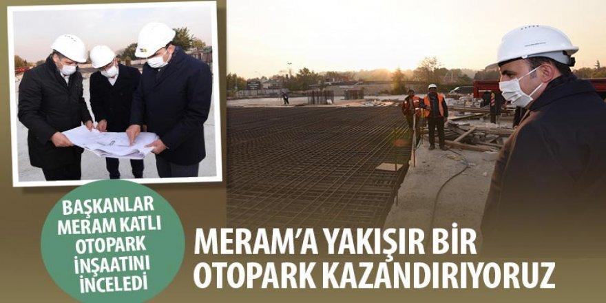 Başkan Altay: Meram'a Yakışır Bir Otopark Kazandırıyoruz