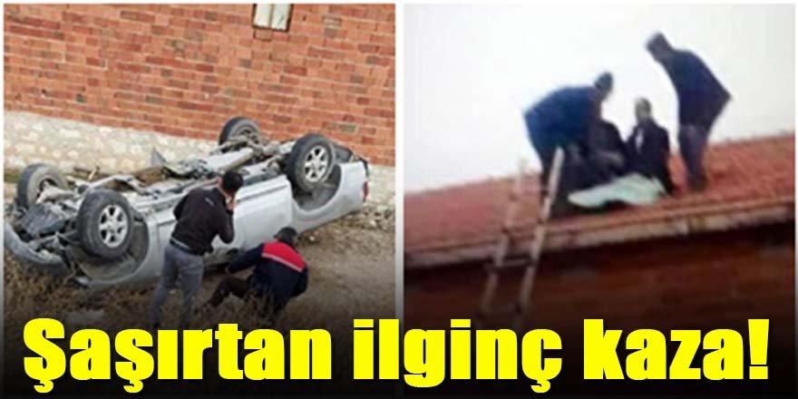 İlginç kaza; Takla atan kamyonetten fırlayan sürücü evin çatısına uçtu!