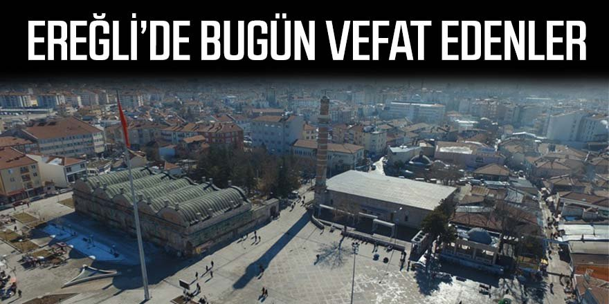 29 Kasım Ereğli'de vefat edenler