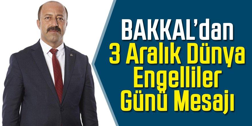 Bakkal'dan 3 Aralık Dünya Engelliler Günü Mesajı