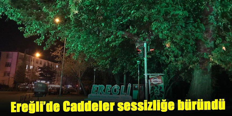 Ereğli'de 56 Saatlik sokağa çıkma yasağı başladı