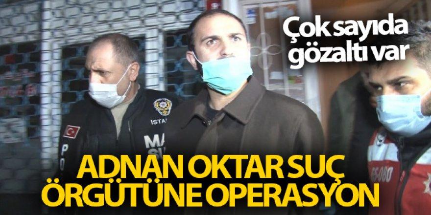 Adnan Oktar suç örgütüne şafak operasyonu, Çok sayıda gözaltı var