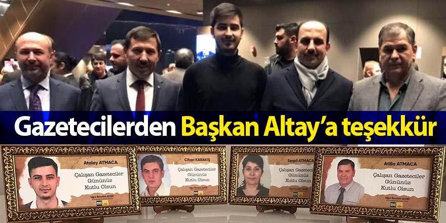 Gazetecilerden Başkan Altay'a teşekkür
