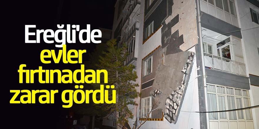 Ereğli'de evler fırtınadan zarar gördü