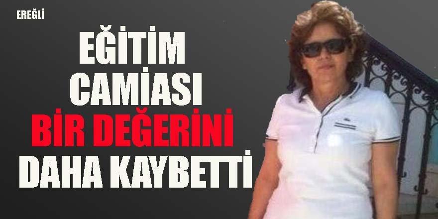 Ereğli'de Eğitim camiası bir çınarını daha kaybetti
