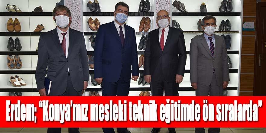 """AK Parti Konya Milletvekili Orhan Erdem; """"Konya'mız mesleki teknik eğitimde ön sıralarda"""""""