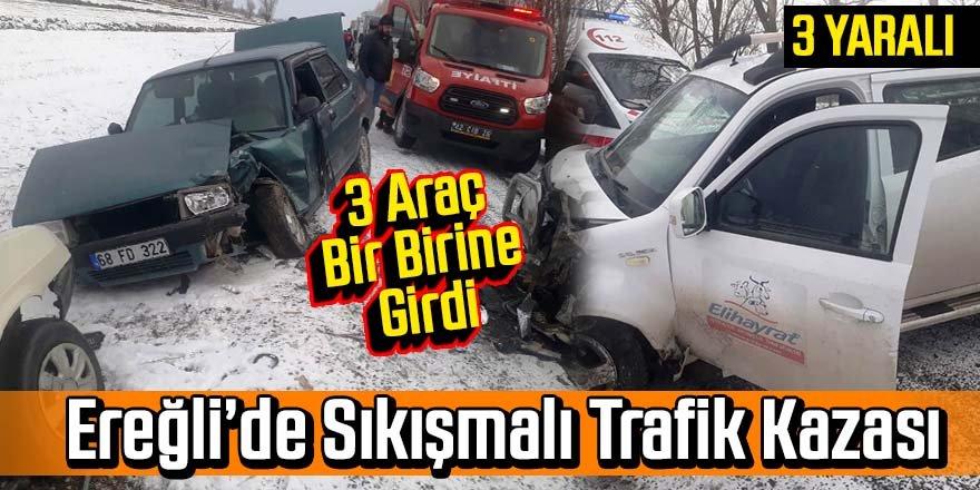 Ereğli'de 3 araçlı trafik kazası 3 yaralı