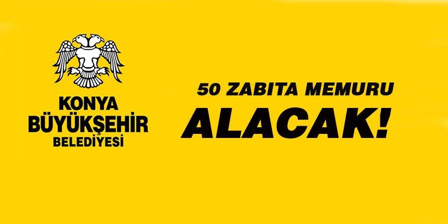 Konya Büyükşehir Belediyesi 50 zabıta memuru alacak!