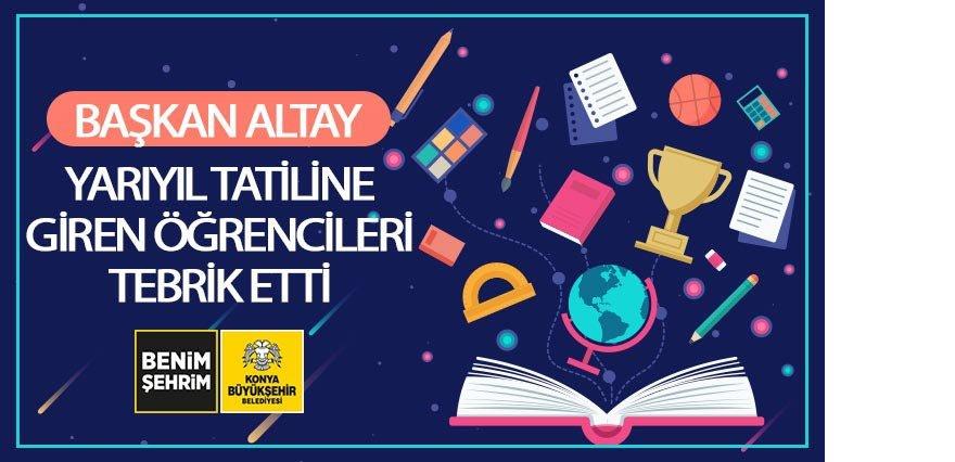 Başkan Altay Yarıyıl Tatiline Giren Öğrencileri Tebrik Etti