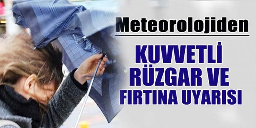Meteoroleji'den Kuvvetli Rüzgâr ve Fırtına uyarısı