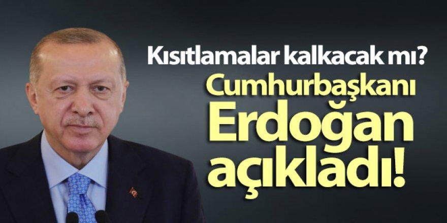 Erdoğan kısıtlamalar kalakacak mı sorusunu cevapladı