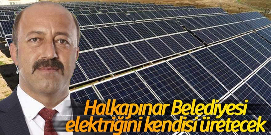Halkapınar Belediyesi elektriğini kendisi üretecek