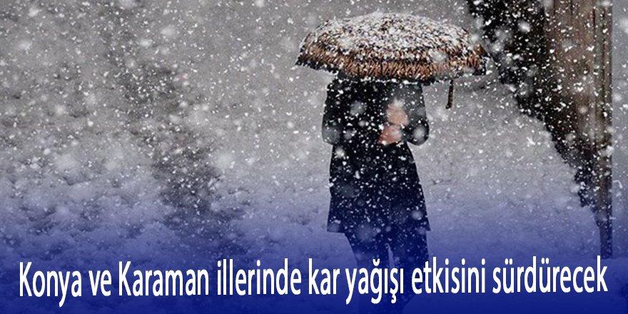 Konya ve Karaman illerinde kar yağışı etkisini sürdürecek