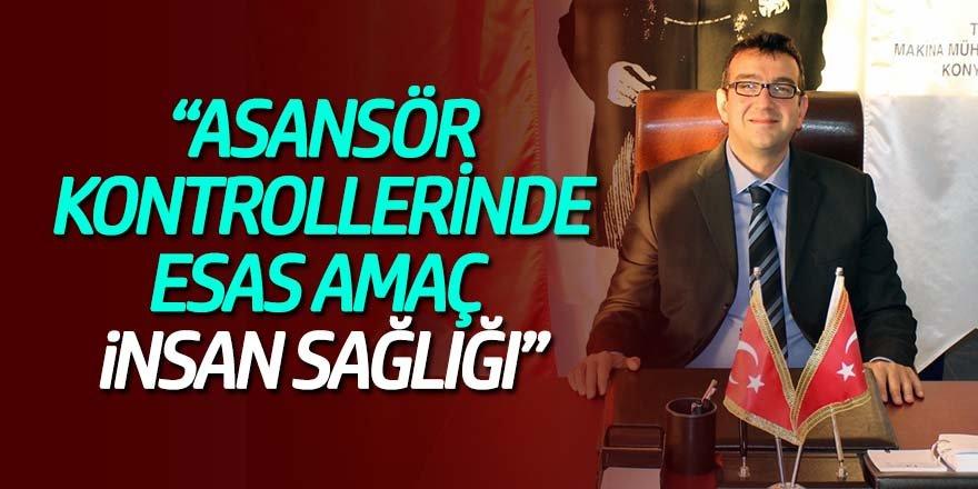 """""""ASANSÖR KONTROLLERİNDE ESAS AMAÇ İNSAN SAĞLIĞI"""""""