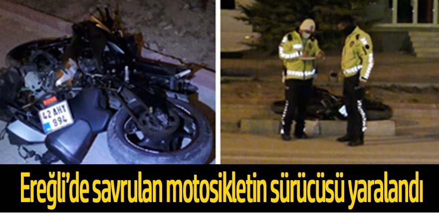 Ereğli'de Kontrolden çıkan motosiklet savruldu, sürücüsü yaralandı