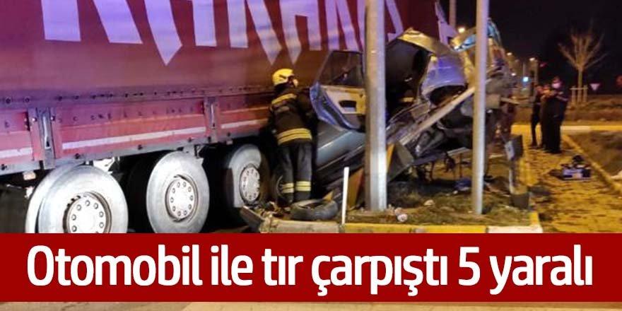 Otomobil tır ile çarpıştı kazada 5 kişi yaralandı