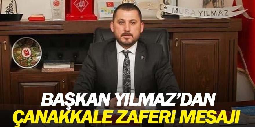 Başkan YILMAZ'dan Çanakkale Zaferi mesajı
