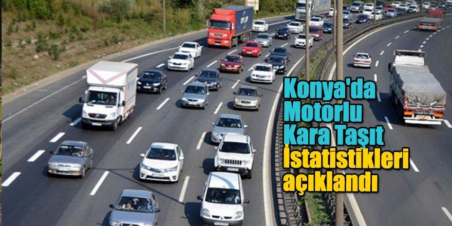 Konya'da Motorlu Kara Taşıt Sayısı Bir Yılda 22 bin 847 Adet