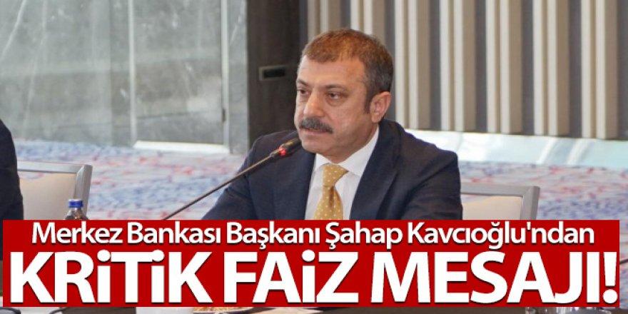 Kavcıoğlu'ndan kritik faiz mesajı!