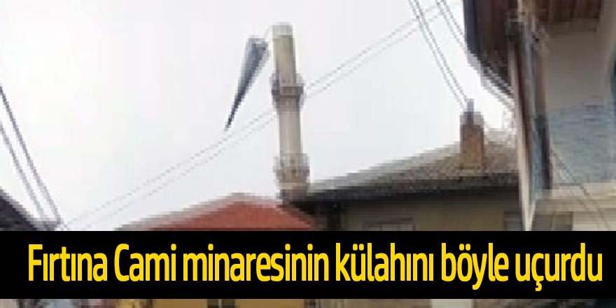 Şiddetli fırtına cami minaresini uçurdu