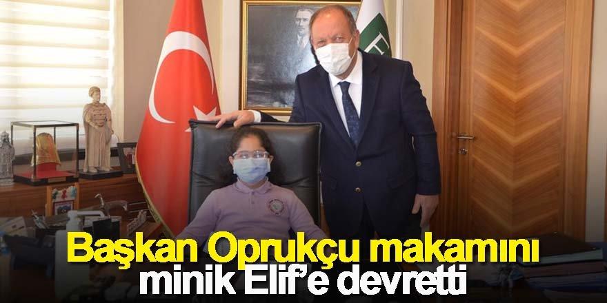 Başkan Oprukçu makamını minik Elif'e devretti