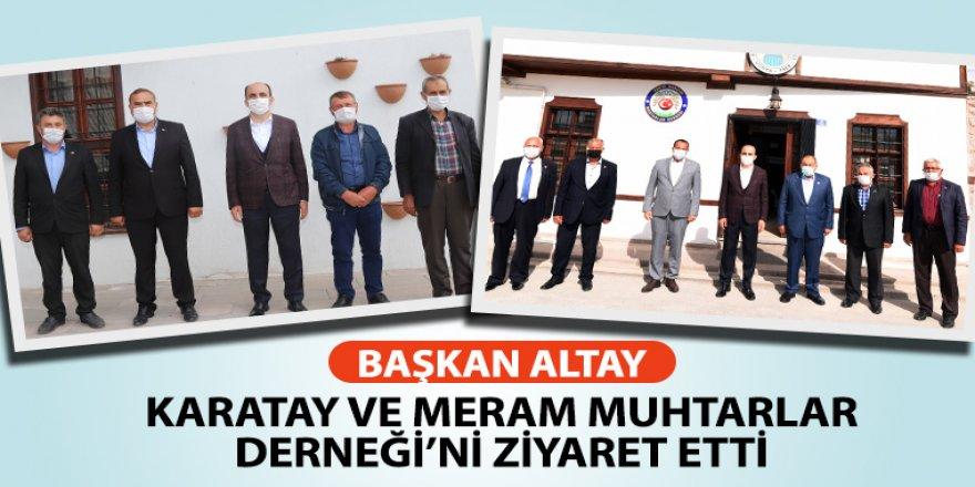 Başkan Altay Karatay ve Meram Muhtarlar Derneği'ni Ziyaret Etti