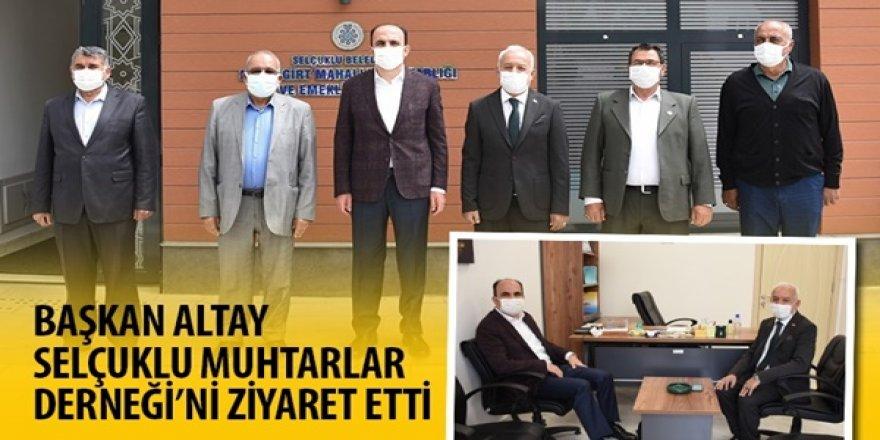 Başkan Altay Selçuklu Muhtarlar Derneği'ni Ziyaret Etti