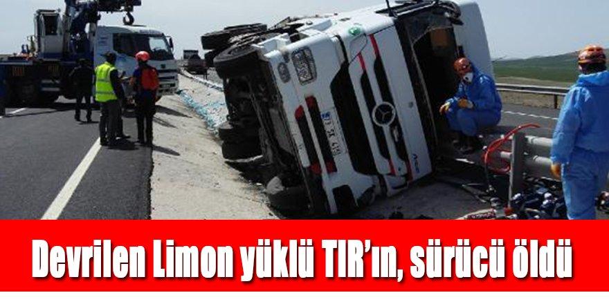 Devrilen Limon yüklü TIR'ın, sürücü öldü