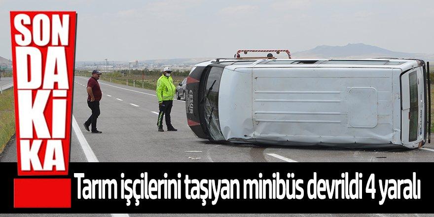Karapınar'da tarım işçilerini taşıyan minibüs devrildi: 4 yaralı