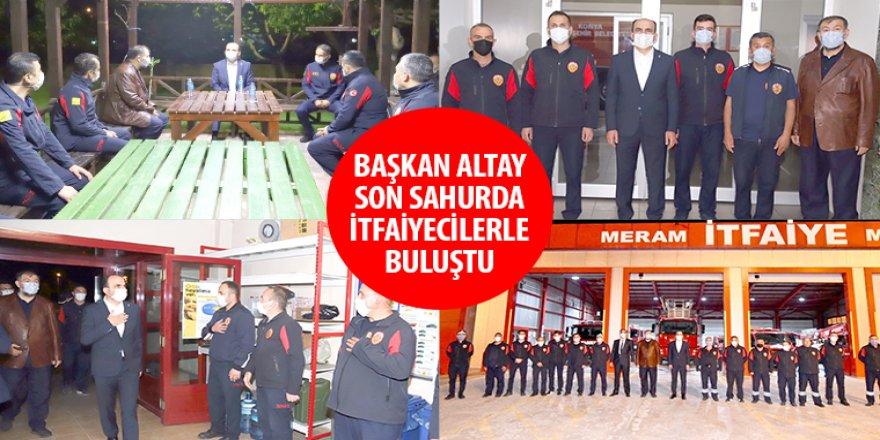 Başkan Altay Son Sahurda İtfaiyecilerle Buluştu