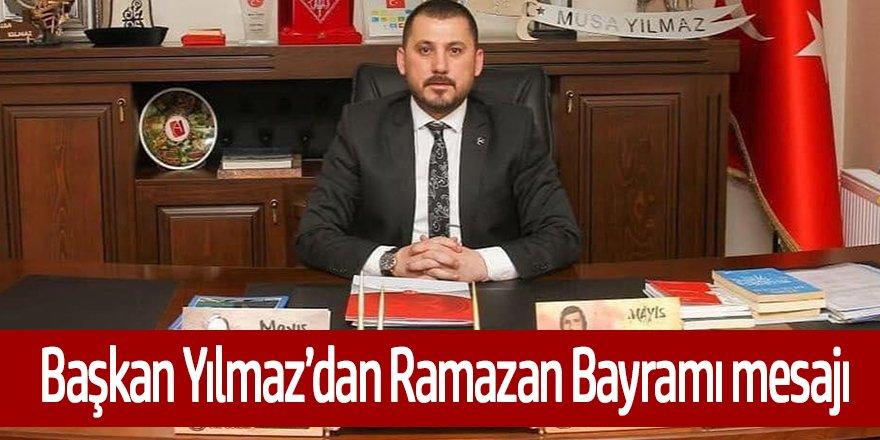 Başkan Yılmaz'dan Ramazan Bayramı mesajı