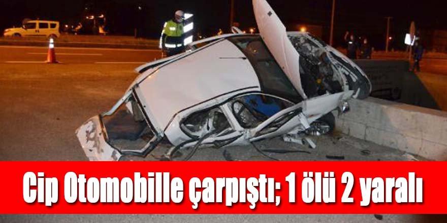 Cip Otomobille çarpıştı; 1 ölü 2 yaralı