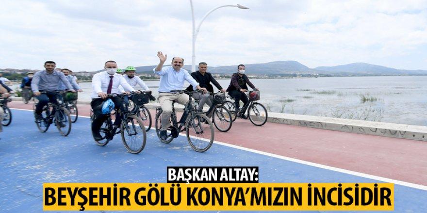 Başkan Altay: Beyşehir Gölü Konya'mızın İncisidir